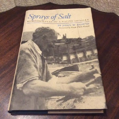 Sprays of Salt: Reminiscences of a Native Shoaler - by John W. Downs - Out Of Print & Hard To Find
